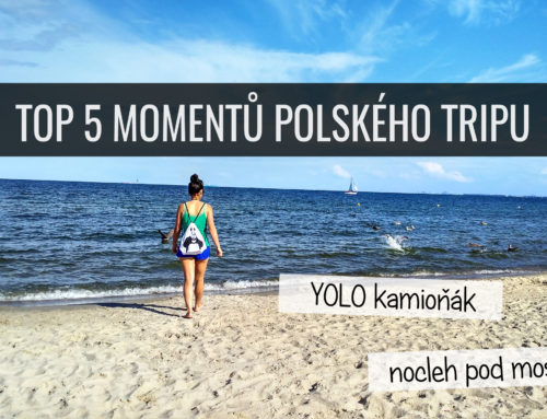 TOP 5 momentů polského tripu